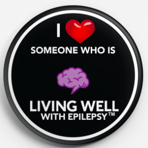 I Love Someone Living Well With Epilepsy Button